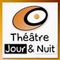 Théâtre Jour et Nuit